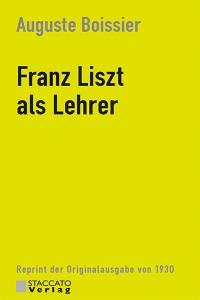 Auguste Boissier: Franz Liszt als Lehrer