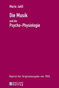 Marie Jaëll Die Musik und die Psycho-Physiologie